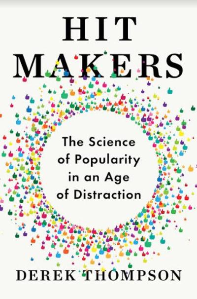 'Hit Makers' by Derek Thompson