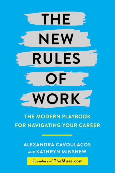 The New Rules of Work by Alex Cavoulacos and Kathryn Minshew